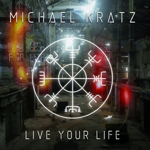 Download torrent Michael Kratz - Live Your Life (2018)