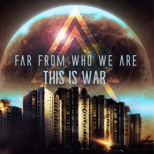 Download torrent Far From Who We Are - This Is War [Single] (2018)