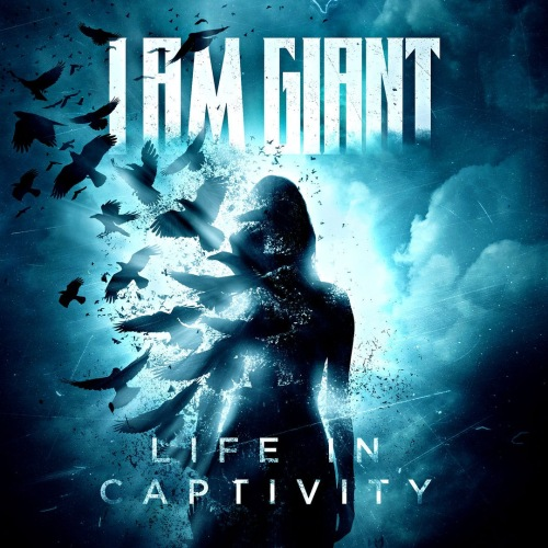 Download torrent I Am Giant - Life In Captivity (2018)