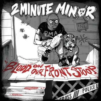 Download torrent 2 Minute Minor - Blood On Our Front Stoop (2018)
