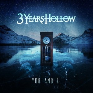 Download torrent 3 Years Hollow - You And I (Single) (2018)