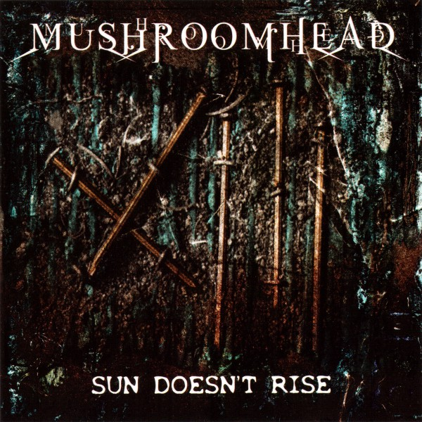 Download torrent Mushroomhead - Sun Doesn't Rise (2003)
