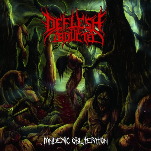 Download torrent Deflesh The Abducted - Pandemic Obliteration (2018)