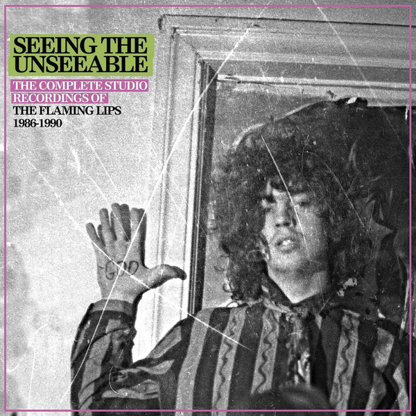 Download torrent The Flaming Lips - Seeing The Unseeable: The Complete Studio Recordings Of The Flaming Lips 1986-1990 (2018)