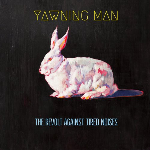 Download torrent Yawning Man - The Revolt Against Tired Noises (2018)