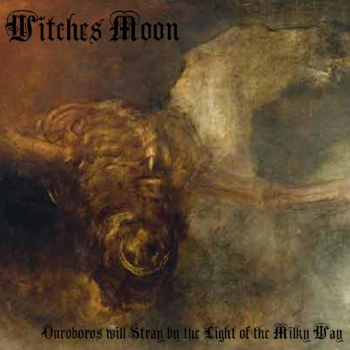 Download torrent Witches Moon - Ouroboros Will Stray By The Light Of The Milky Way (2018)