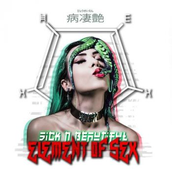 Download torrent Sick N' Beautiful - Element Of Sex (2018)