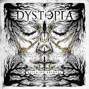 Download torrent Dystopia - Building Bridges (2018)