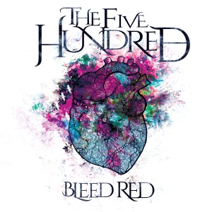 Download torrent The Five Hundred - Bleed Red (2018)