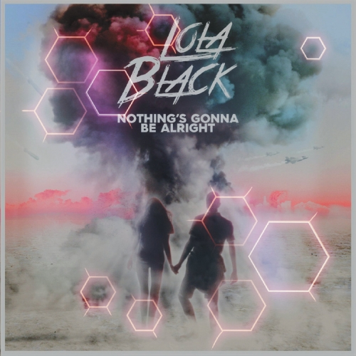 Download torrent Lola Black - Nothing's Gonna Be Alright (2018)