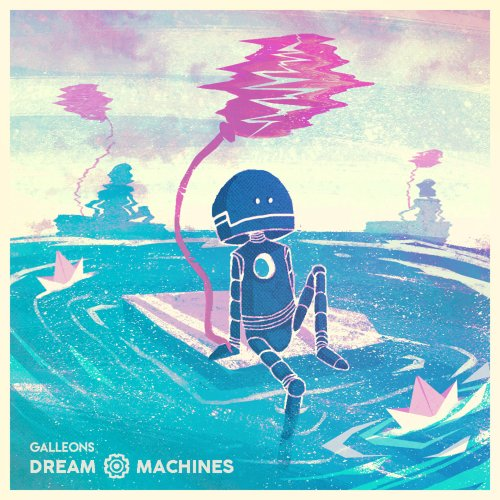 Download torrent Galleons - Dream Machines (2018)