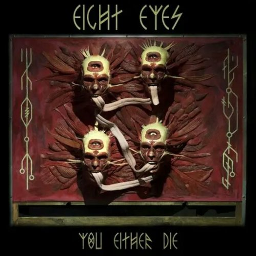 Download torrent Eight Eyes - You Either Die (2018)
