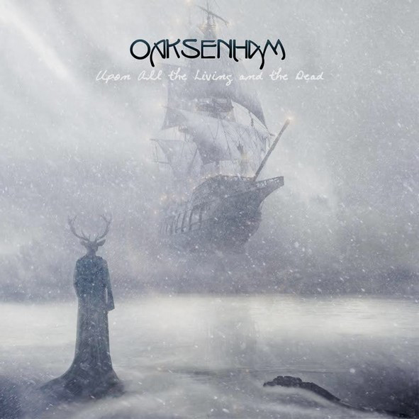 Download torrent Oaksenham - Upon All The Living And The Dead (2018)