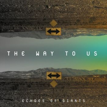 Download torrent Echoes Of Giants - The Way To Us (2018)