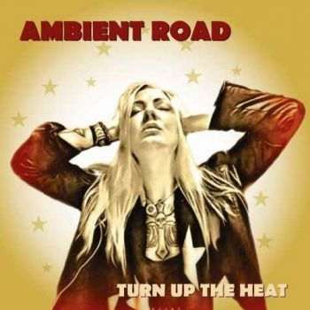 Download torrent Ambient Road - Turn Up The Heat (2018)