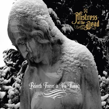 Download torrent Mistress Of The Dead - Beloveth Forever In My Thoughts (2018)