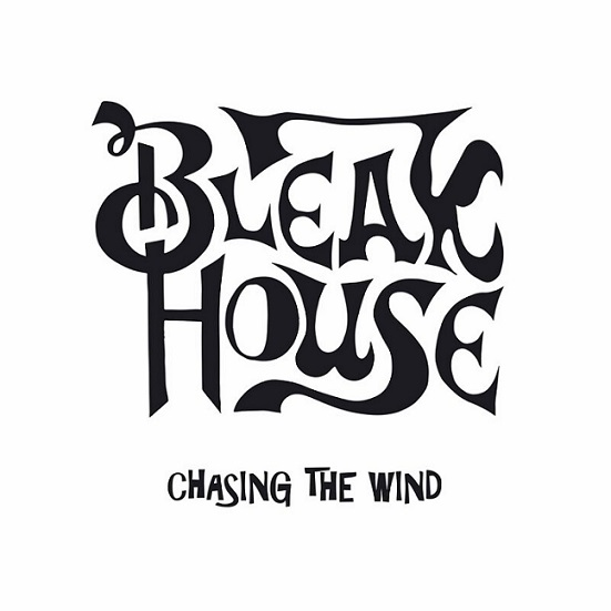 Bleak House - Chasing the Wind (2018)