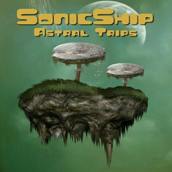 Download torrent Sonicship - Astral Trips (2018)