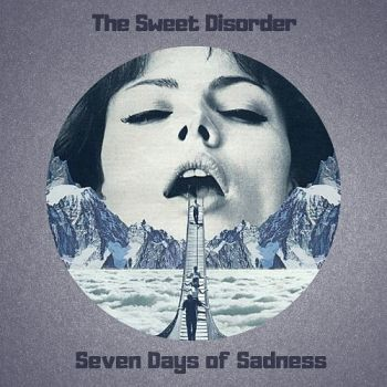 Download torrent The Sweet Disorder - Seven Days Of Sadness (2018)